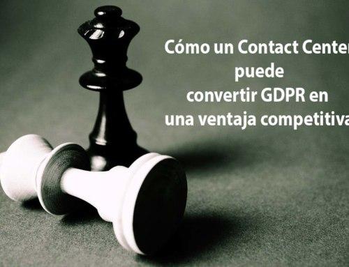 Cómo un Contact Center puede convertir GDPR en una ventaja competitiva